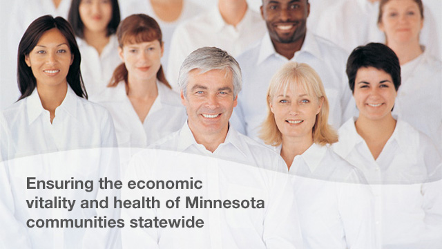 Ensuring the economic vitality and health of Minnesota communities statewide